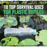 Top 10 Survival Uses for Plastic Bottles