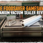 The FoodSaver GameSaver Titanium Vacuum Sealer Review