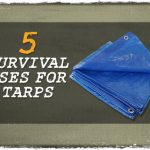 5 Survival Uses for Tarps
