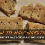How to Make Hardtack: An Inexpensive and Long-Lasting Survival Food