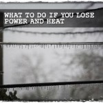 What to Do If You Lose Power and Heat