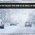 Could You Evacuate Your Home in the Middle Of Winter?