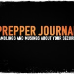 Prepper Journal: Ramblings and Musings About Your Security