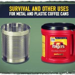 Survival and Other Uses For Metal and Plastic Coffee Cans
