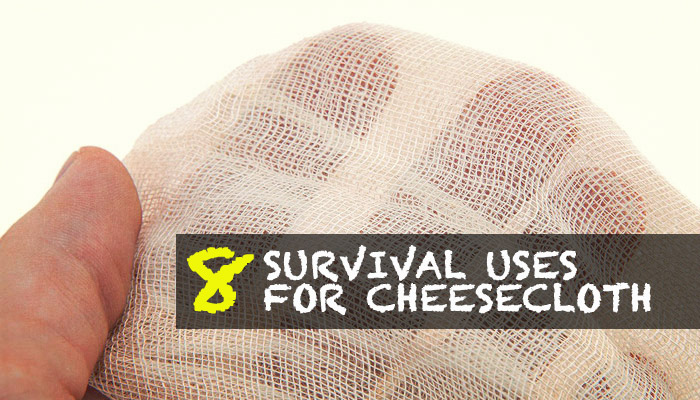 Cheesecloth Survival Uses