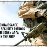 Reconnaissance and Security Patrols In an Urban Area When the SHTF