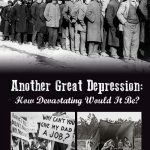 Another Great Depression: How Devastating Would It Be?