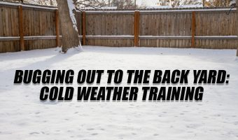 Bugging Out To the Back Yard: Cold Weather Training