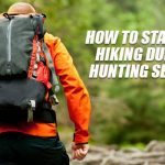 How to Stay Safe Hiking during Hunting Season