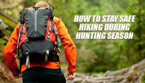 Safe Hiking Hunting Season