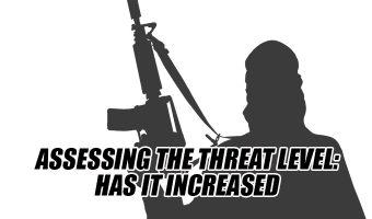 Assessing the Threat Level: Has It Increased
