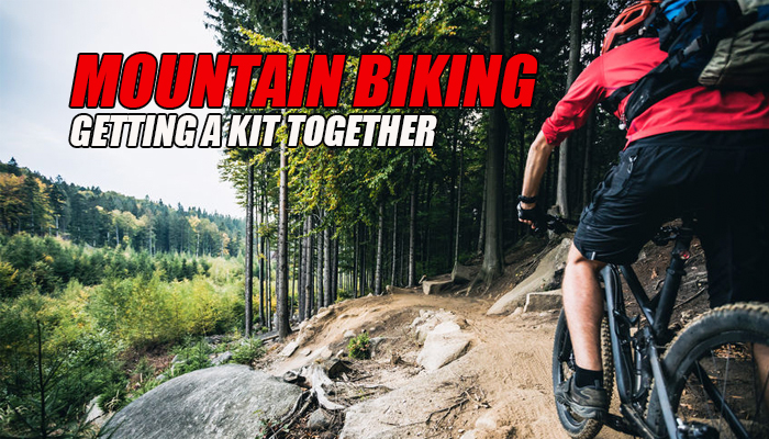 Mountain Biking Getting A Kit Together