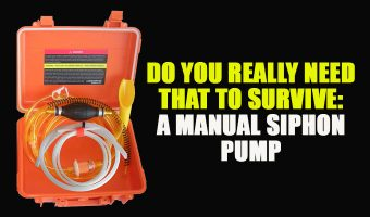 Do You Really Need That to Survive: A Manual Siphon Pump