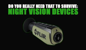 Do You Really Need That to Survive: Night Vision Devices