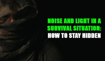 Noise and Light in a Survival Situation: How to Stay Hidden