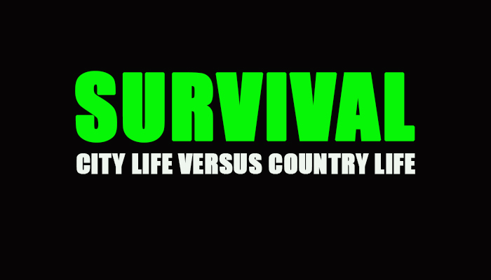 Survival: City Life Versus Country Life