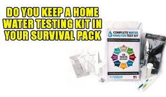Do You Keep a Home Water Testing Kit In Your Survival Pack