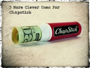 Clever Uses For Chapstick