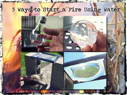 5 Ways to Start a Fire Using Water