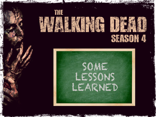 The Walking Dead Season 4: Some Lessons Learned