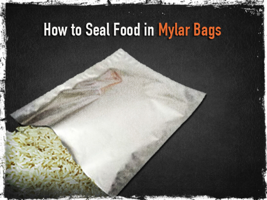 How to Seal Food in Mylar Bags