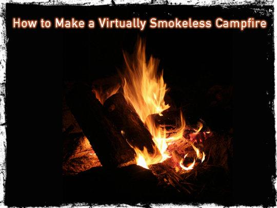 How to Make a Virtually Smokeless Campfire