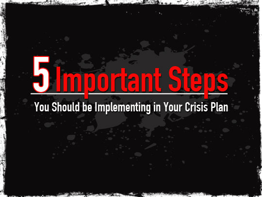5 Important Steps You Should be Implementing in Your Crisis Plan