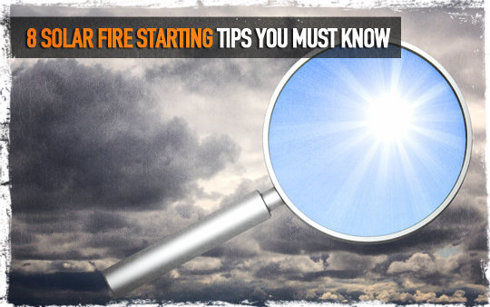 8 Solar Fire Starting Tips You Must Know