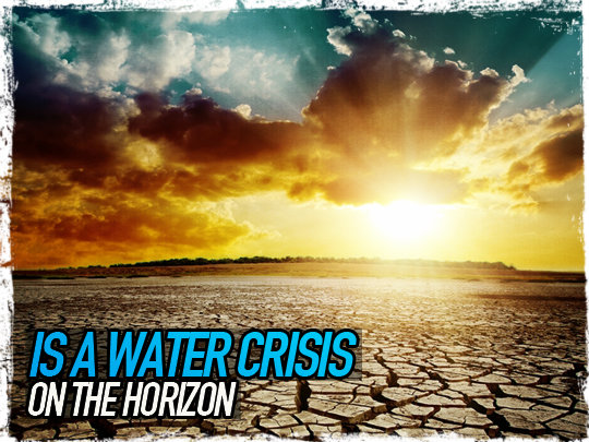 Is a Water Crisis On the Horizon