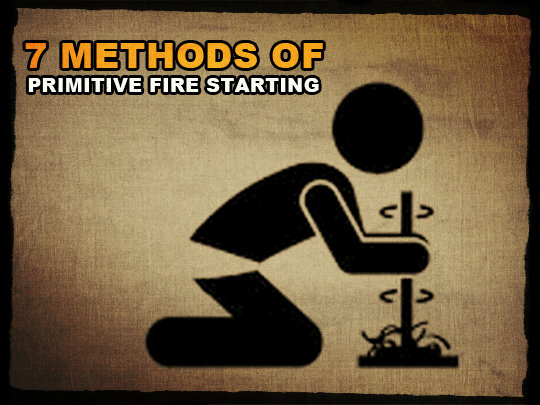 7 Methods of Primitive Fire Starting