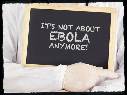 It's Not About Ebola Anymore