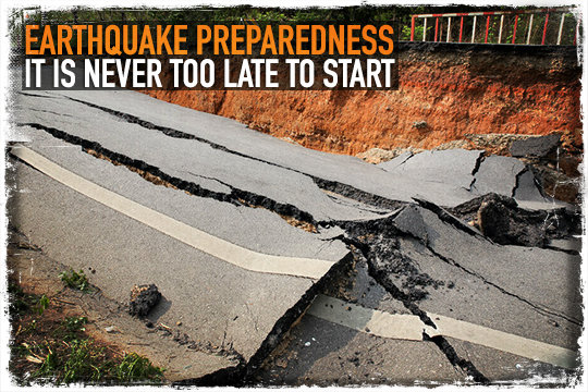 Earthquake Preparedness: It Is Never Too Late To Start