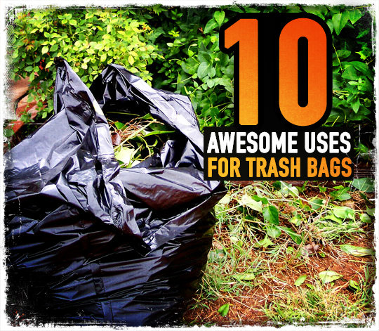 10 Awesome Uses For Trash Bags