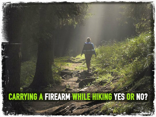 Carrying a Firearm While Hiking Yes or No?