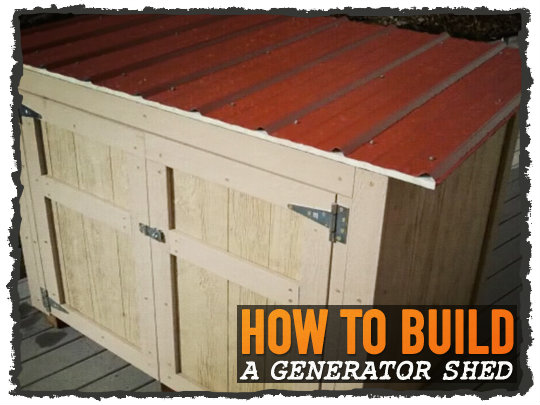 Portable Generator Shed : How to build a generator shed preparing for shtf