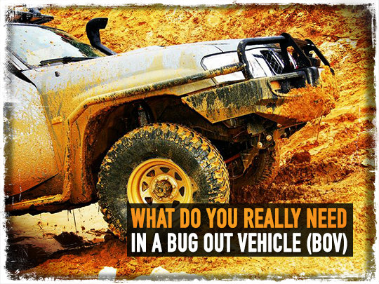 What Do You Really Need In a Bug Out Vehicle (BOV)