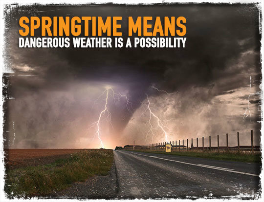 Springtime Means Dangerous Weather