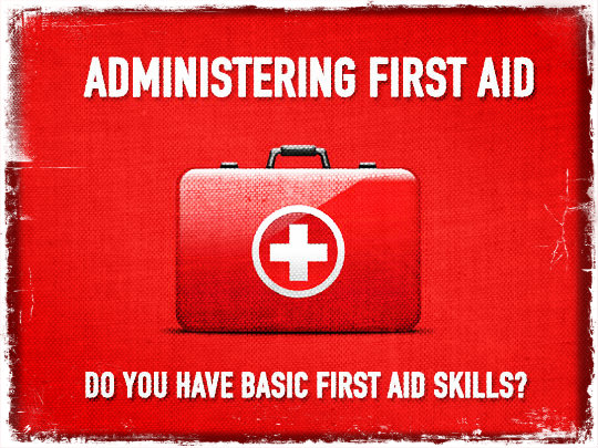 Administering First Aid: Do You Have Basic First Aid Skills