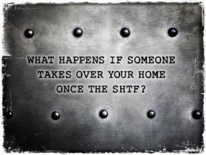 SHTF Home Takeover