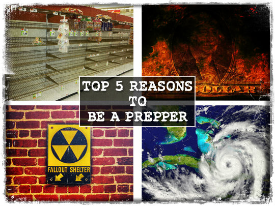 Top 5 Reasons to Be a Prepper