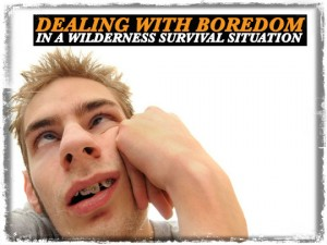 Boredom Wilderness Survival