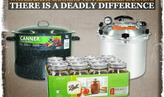 Water Bath Canning Versus Pressure Canning: There is a Deadly Difference