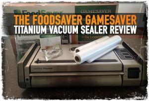 FoodSaver GameSaver Titanium