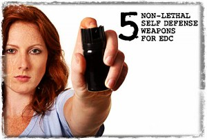 Non-Lethal Self Defense Weapons EDC