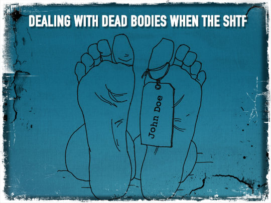 Dealing With Dead Bodies When the SHTF