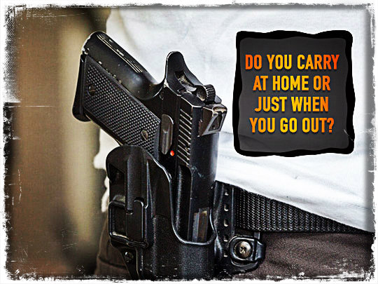 Do You Carry At Home or Just When You Go Out?