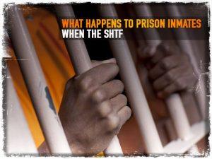 Prison Inmates SHTF
