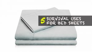 Survival Uses for Bed Sheets