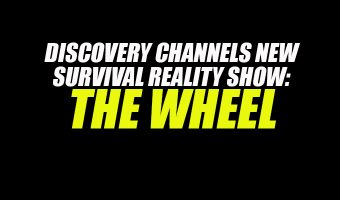 Discovery Channels New Survival Reality Show: The Wheel