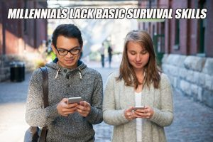 Millennials Lack Basic Survival Skills